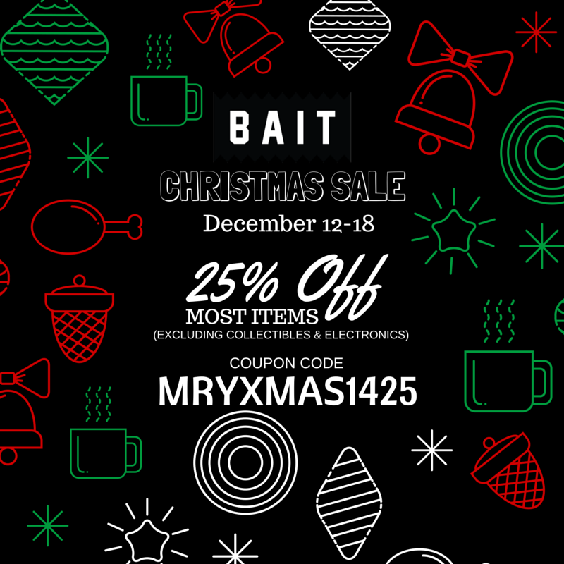 BAIT CHRISTMAS SALE – 25% OFF MOST ITEMS 12/12-12/18